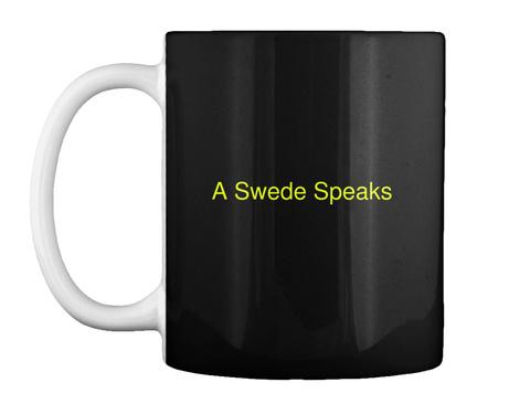 A Swede Speaks Black T-Shirt Front