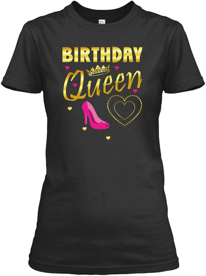 Birthday Queen Cute Gift For Her Girls Black T-Shirt Front