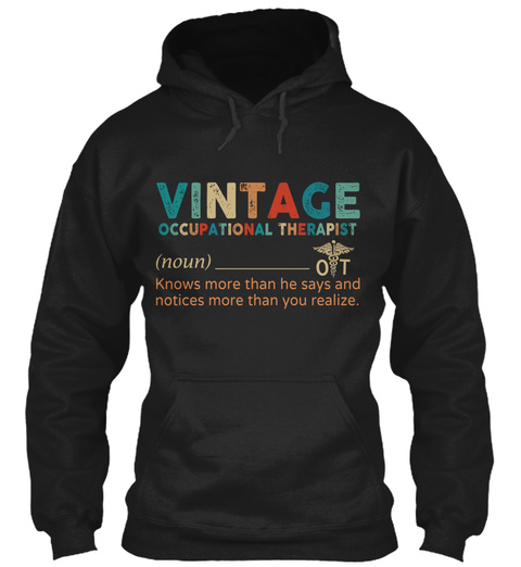 Vintage Occupational Therapist (Noun) Ot Knows More Than He Says And Notices More Than You Realize. Black T-Shirt Front