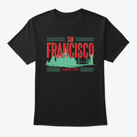 Skyline City San Francisco Since 1776 Black T-Shirt Front