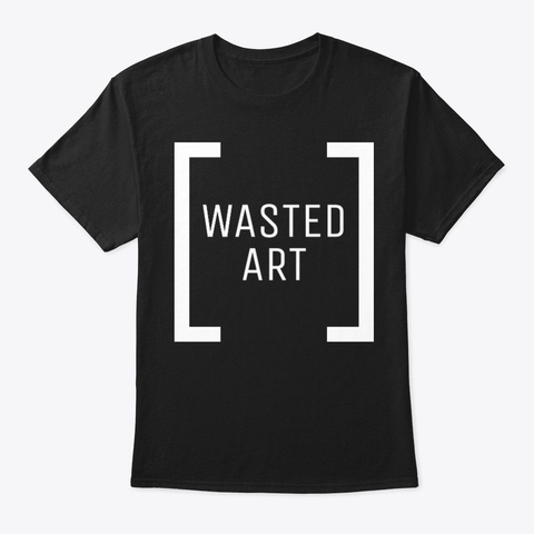 Wasted Art Black T-Shirt Front