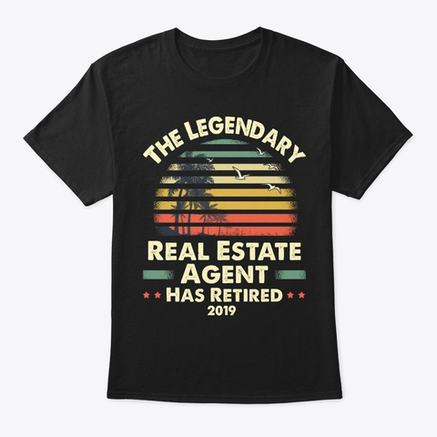 2019 Retired Real Estate Agent Gift Black T-Shirt Front