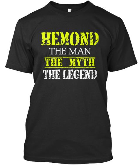 Hemond The Man The Myth The Legend Black T-Shirt Front