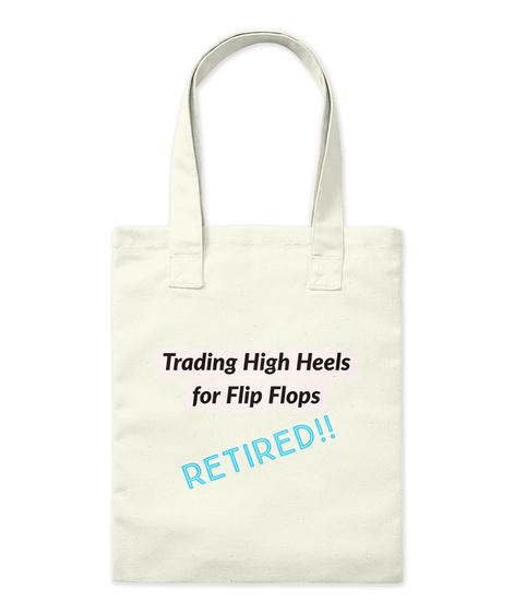 Trading High Heels For Flip Flops Natural T-Shirt Front