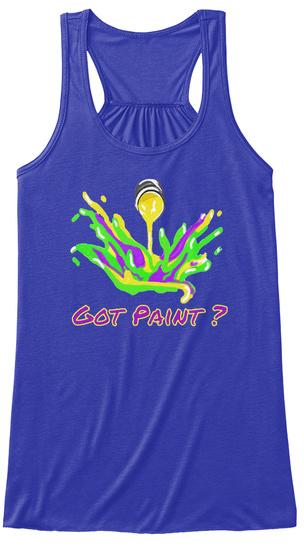 Got Paint ? True Royal T-Shirt Front