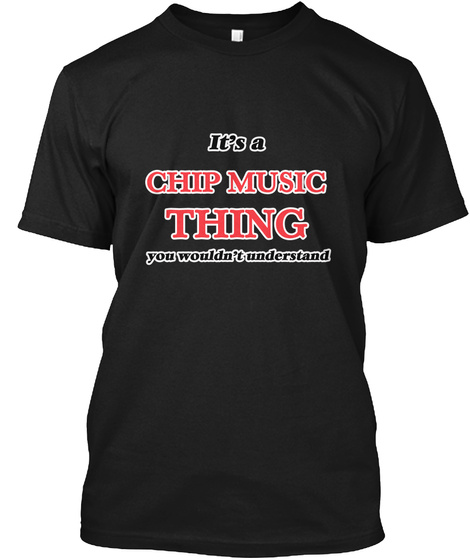 It's A Chip Music Thing Black T-Shirt Front