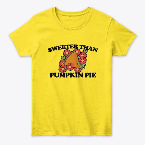 Sweeter Than Pumpkin Pie Daisy T-Shirt Front