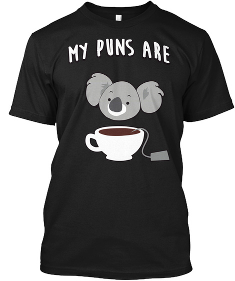 My Puns Are Black T-Shirt Front
