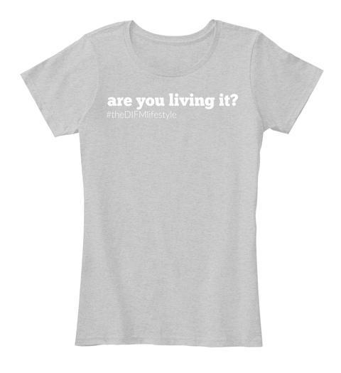 Are You Living It #Thedifmlifestyle Light Heather Grey Women's T-Shirt Front