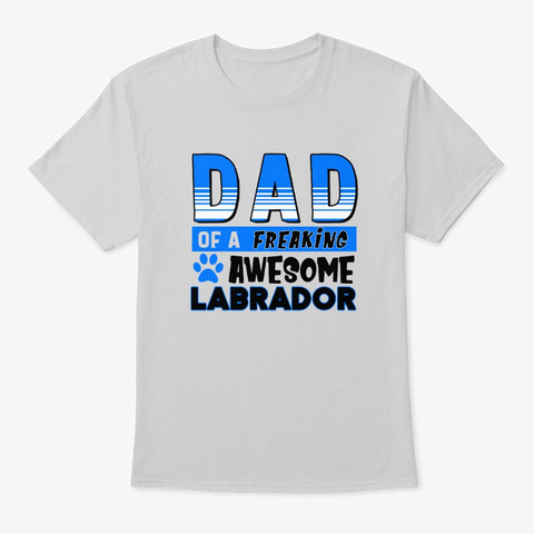 Dad Of Awesome Labrador Light Steel T-Shirt Front