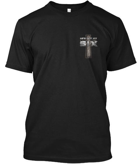 He's Git My Six Black T-Shirt Front