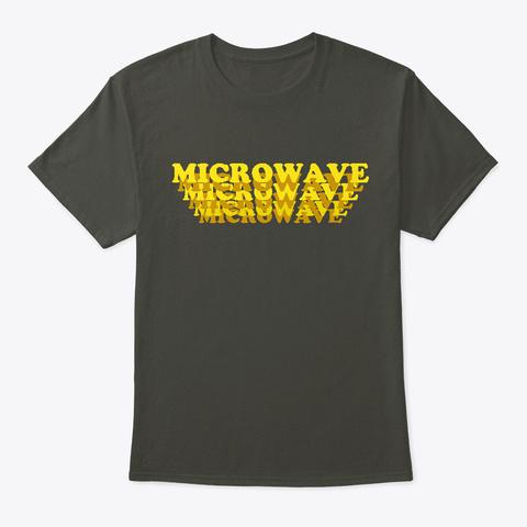 Microwave Smoke Gray T-Shirt Front