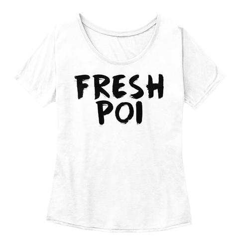 Fresh Poi White  T-Shirt Front