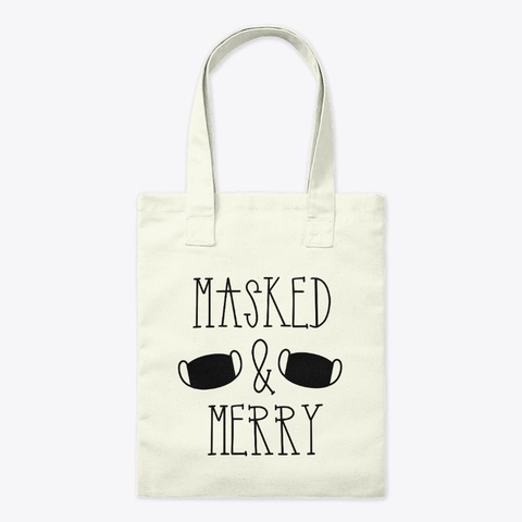 Be Masked And Merry For The Holidays Natural T-Shirt Front