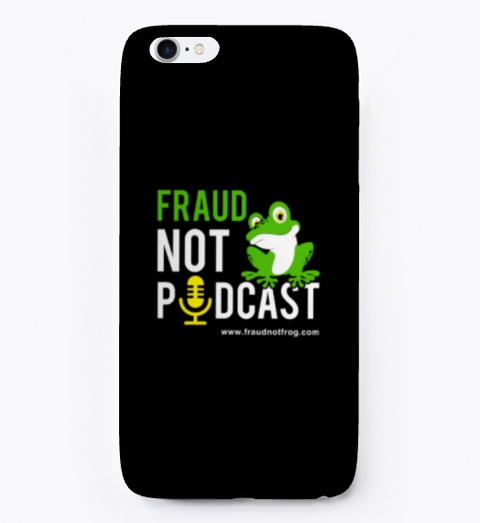 Fraud Not Frog Podcast Black T-Shirt Front