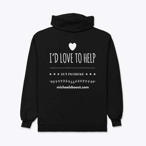 Love To Help But Broke Black T-Shirt Back