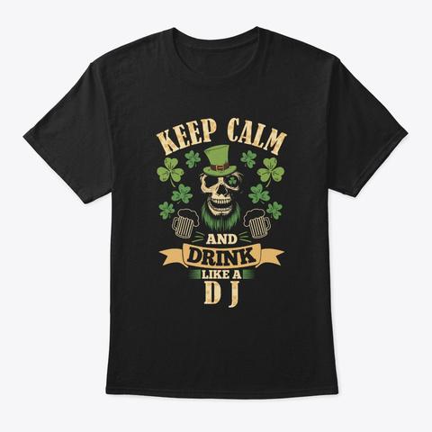 Keep Calm I'm A D J T Shirt Black T-Shirt Front