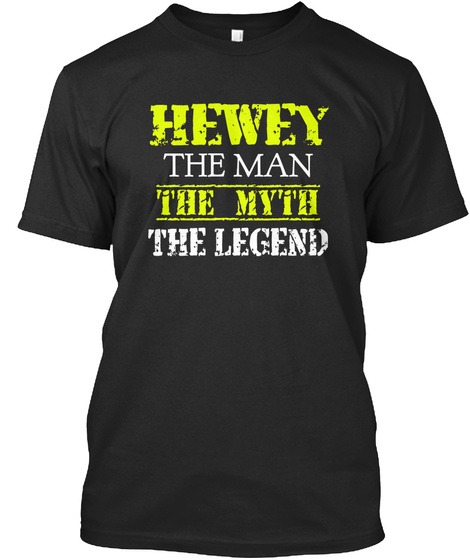 Hewey The Man The Myth The Legend Black T-Shirt Front