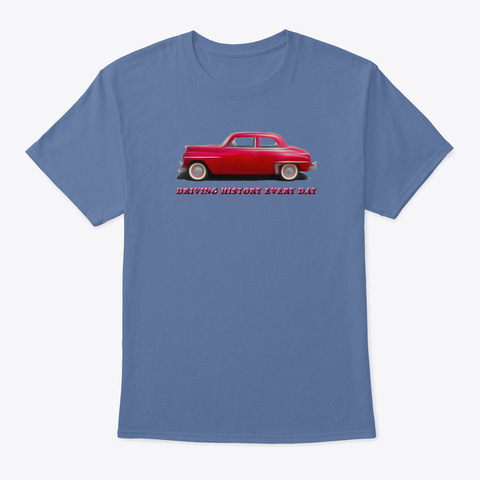 Driving History Every Day Denim Blue T-Shirt Front