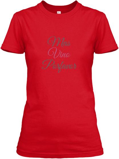 Mas Vino Porfavor Red T-Shirt Front