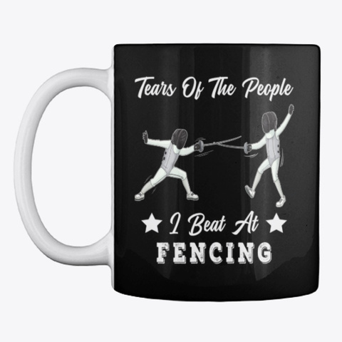 Fencing Lover Gift, Tears Of People Black T-Shirt Front