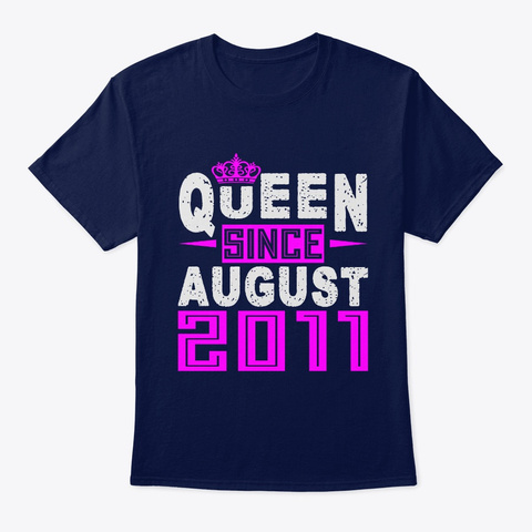 Queen Since August 2011 Birthday Gifts Navy T-Shirt Front