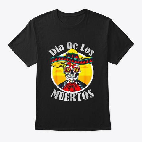 Dia De Los Muertos Day Of The Dead Skull Black T-Shirt Front