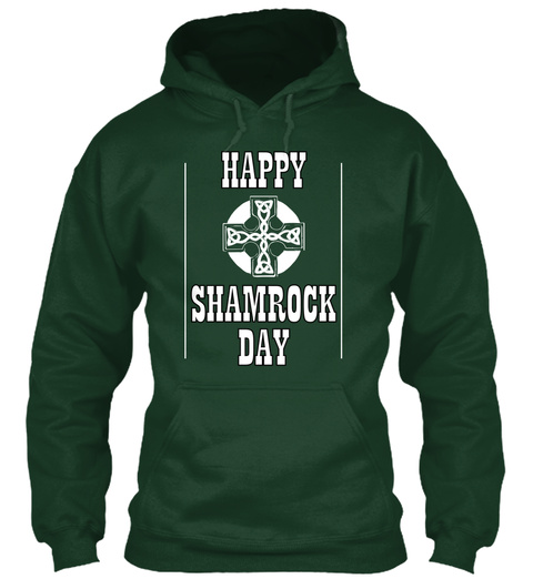 """""""Happy Shamrock Day"""" Hoodie Forest Green T-Shirt Front"""