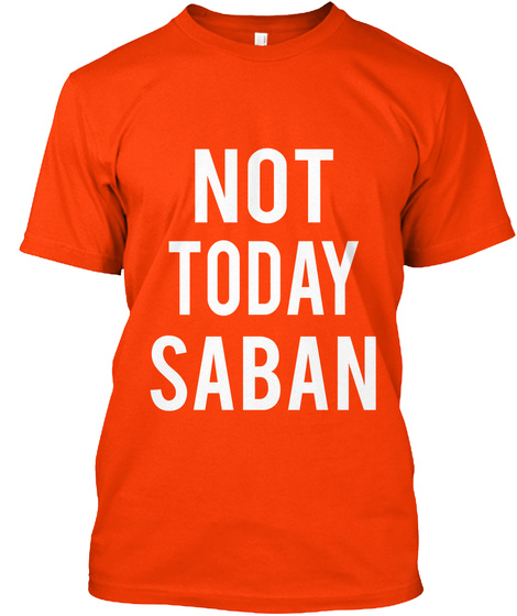 Not Today Saban Orange T-Shirt Front