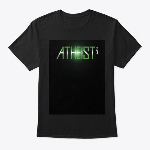 Atheist 3   Design By Derek Hawke Black T-Shirt Front