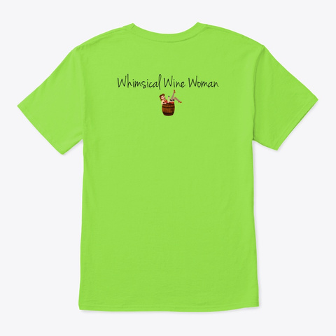 Pour Me A Glass Of Illinois Wine! Lime T-Shirt Back