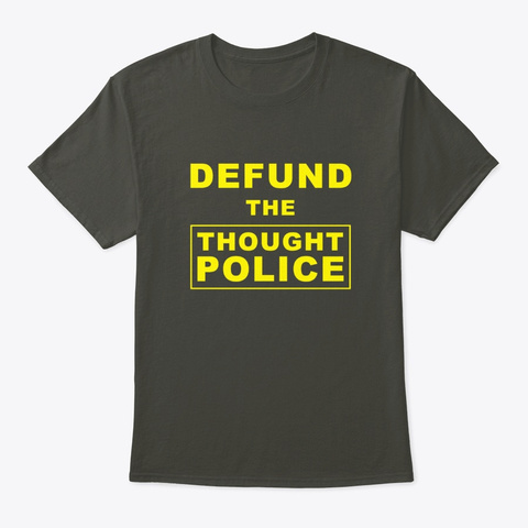 Defund The Thought Police Smoke Gray T-Shirt Front