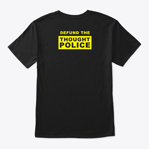 Defund The Thought Police Black T-Shirt Back