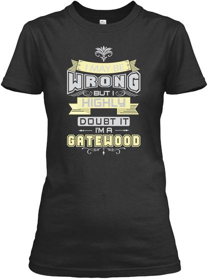 May Be Wrong Gatewood T Shirts Black T-Shirt Front