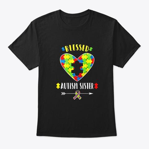 Blessed Autism Sista Shirt Autism Sister Black T-Shirt Front