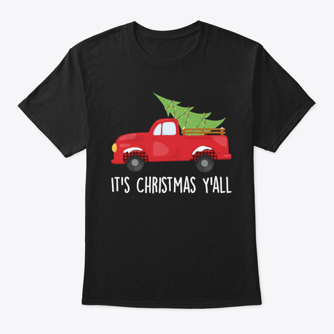 It's Christmas Y'all Holiday Tree Truck Black T-Shirt Front