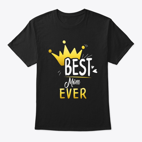 Best Mom Ever Mother's Day Gold Queen Black T-Shirt Front