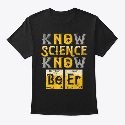 No Science No Beer Scientist Drinking Black T-Shirt Front