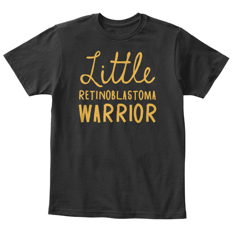 Little Retinoblastoma Warrior Black T-Shirt Front