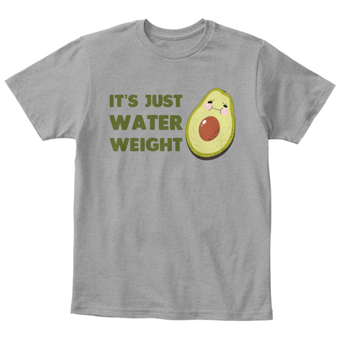 It's Just Water Weight Light Heather Grey  T-Shirt Front