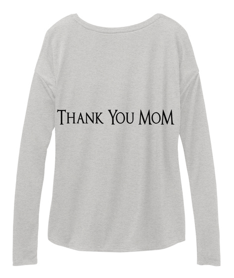 Thank You Mom Athletic Heather T-Shirt Back