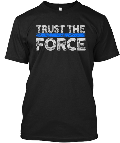 Trust The Force Black T-Shirt Front
