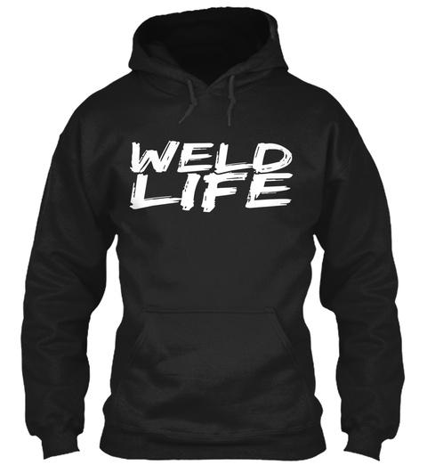 Weld Life Black T-Shirt Front