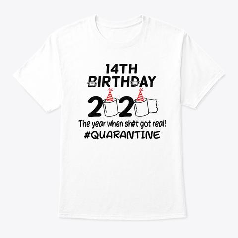 14th Birthday 2020 Quarantined Tshirt White T-Shirt Front