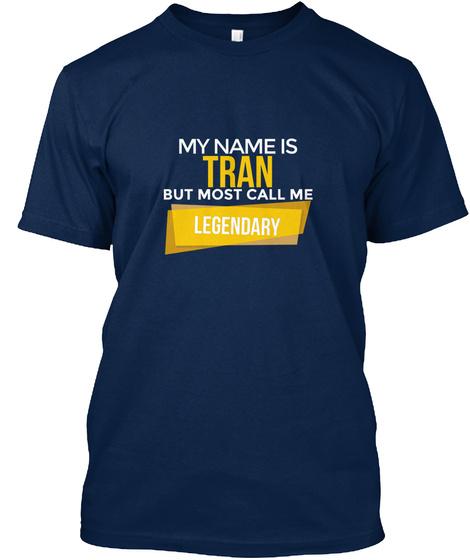 Tran Most Call Me Legendary Navy T-Shirt Front