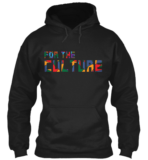 For The Culture Black T-Shirt Front