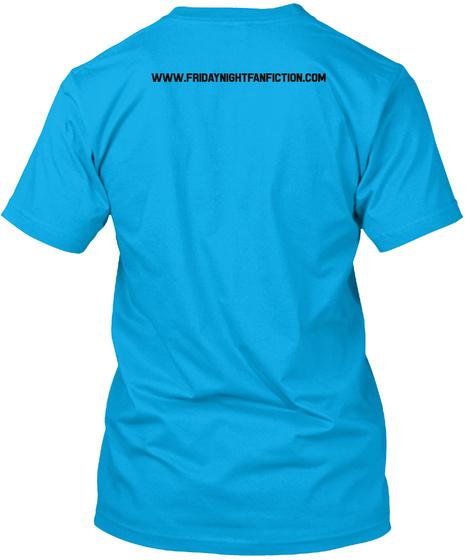 Www.Fridaynightfanfiction.Com Turquoise T-Shirt Back