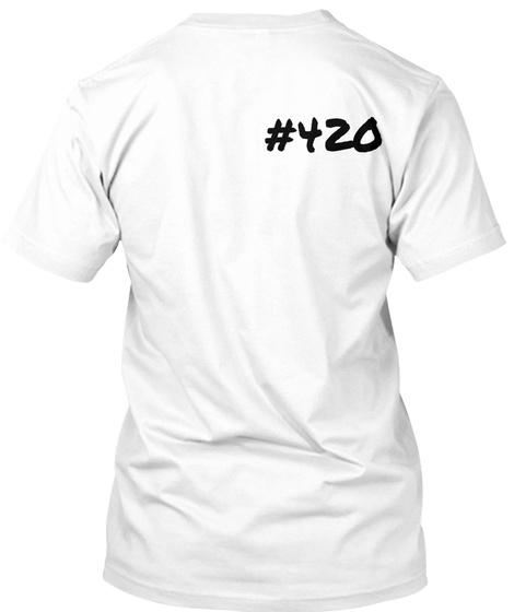 420 White T-Shirt Back