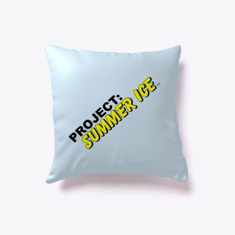 Project: Summer Ice Pillow (Design A) Pale Blue T-Shirt Front
