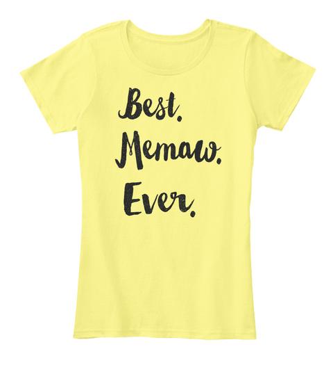 Best. Memaw. Ever. Lemon Yellow Women's T-Shirt Front